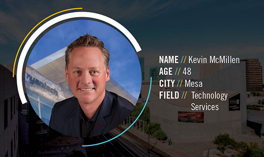 What do you love most about living in Greater Phoenix? Kevin McMillen says it's the economy, weather and opportunity.
